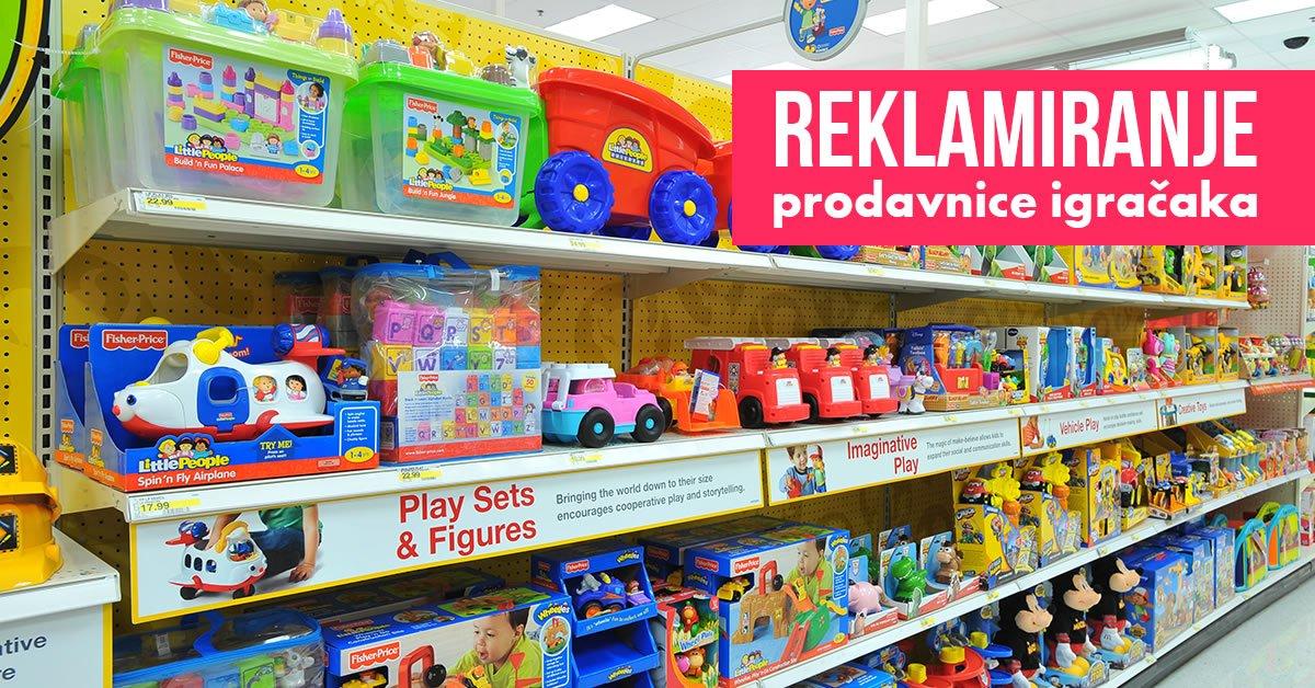Kako reklamirati prodavnicu igračaka