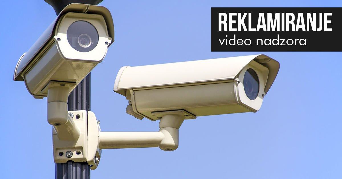 kako reklamirati video nadzor